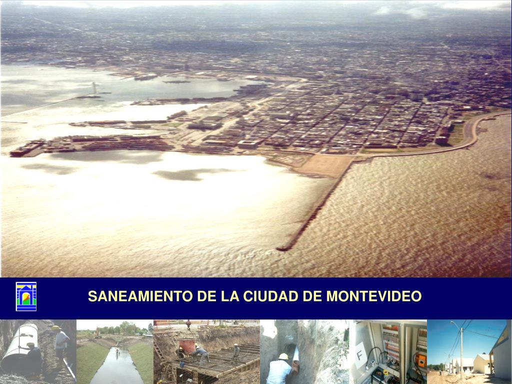 SANEAMIENTO DE LA CIUDAD DE MONTEVIDEO