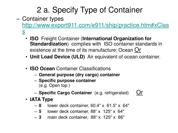 2 a. Specify Type of Container