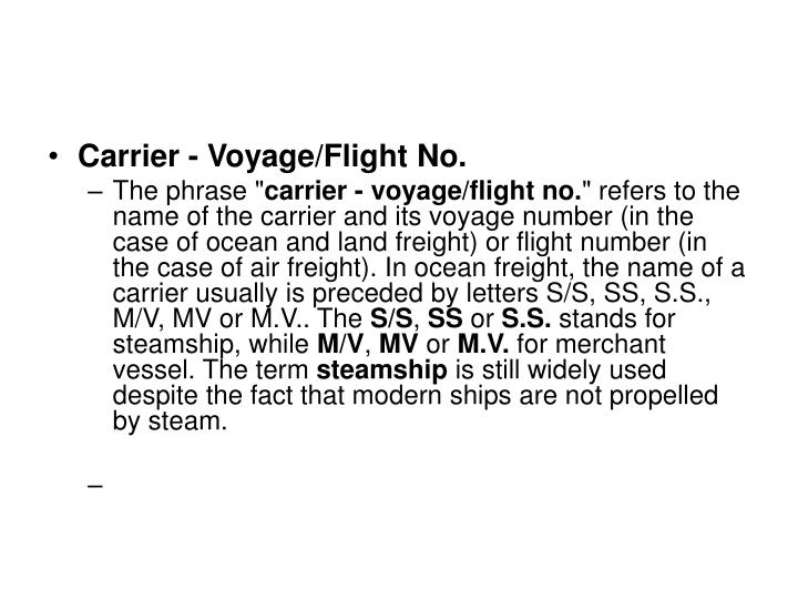 Carrier - Voyage/Flight No.