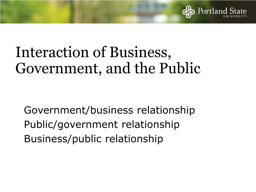 Interaction of Business, Government, and the Public