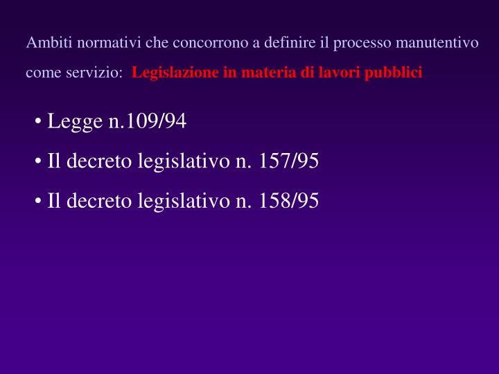 Ambiti normativi che concorrono a definire il processo manutentivo