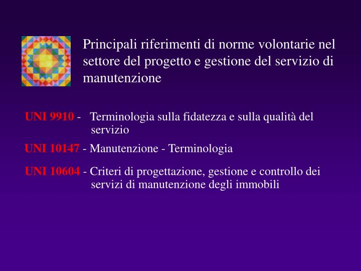 Principali riferimenti di norme volontarie nel settore del progetto e gestione del servizio di manutenzione