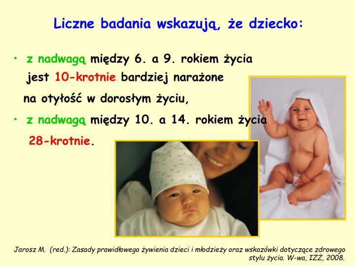 Liczne badania wskazują, że dziecko: