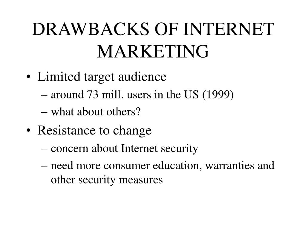 DRAWBACKS OF INTERNET MARKETING