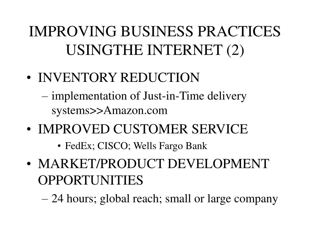 IMPROVING BUSINESS PRACTICES USINGTHE INTERNET (2)