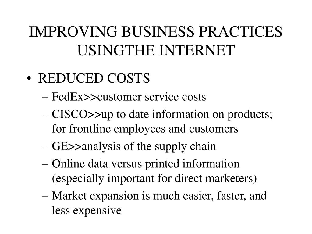 IMPROVING BUSINESS PRACTICES USINGTHE INTERNET