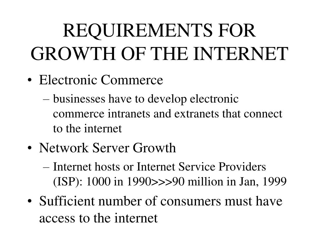 REQUIREMENTS FOR GROWTH OF THE INTERNET