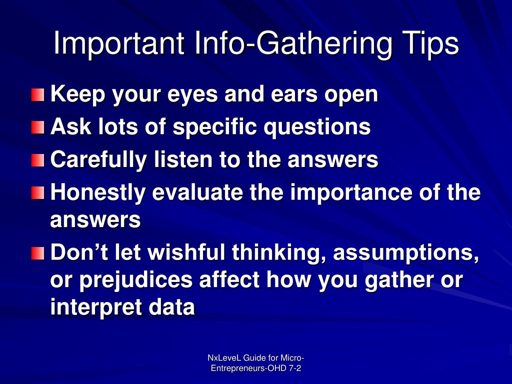 Important Info-Gathering Tips