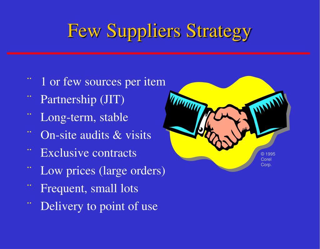 Few Suppliers Strategy