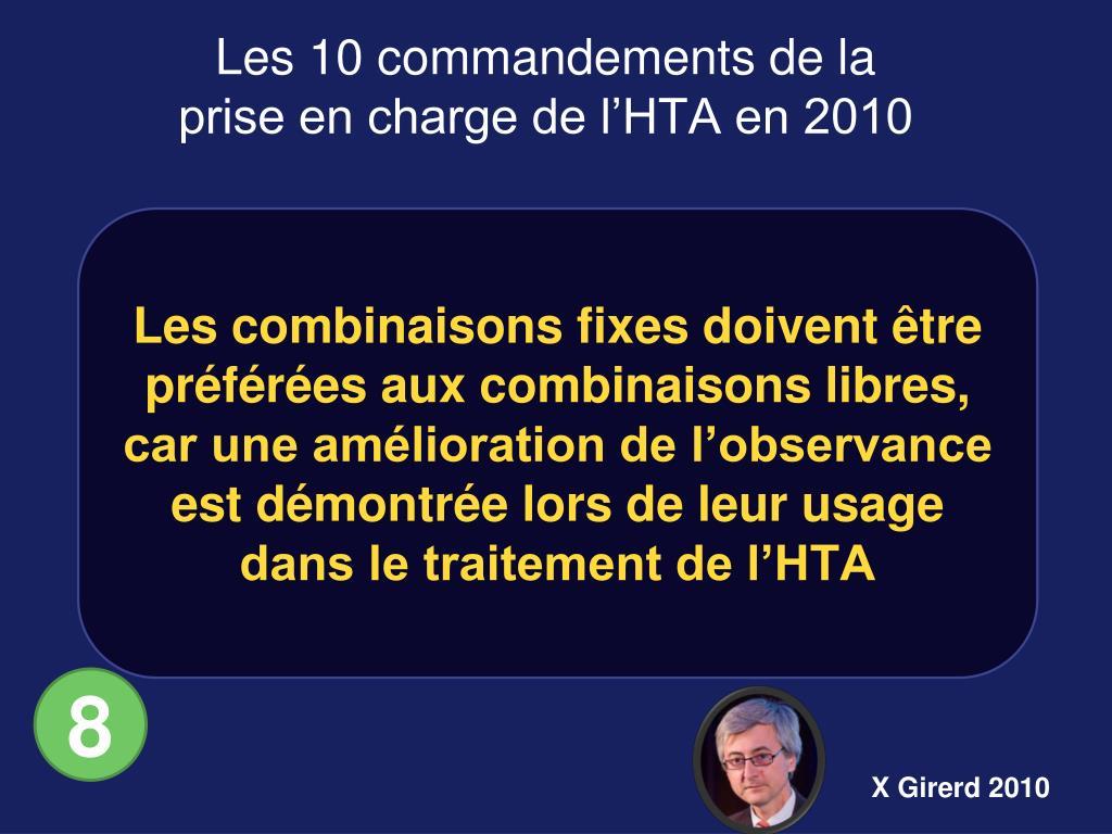 Les combinaisons fixes doivent être préférées aux combinaisons libres, car une amélioration de l'observance est démontrée lors de leur usage dans le traitement de l'HTA
