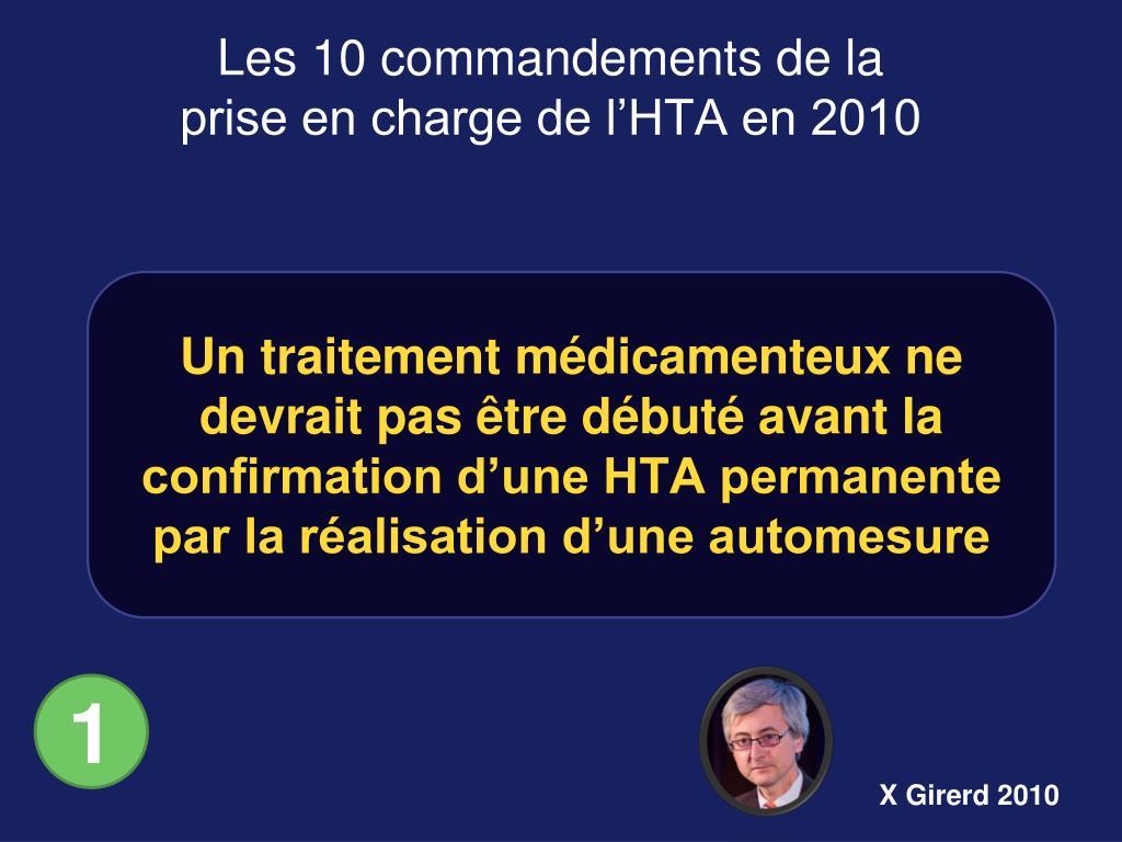 Un traitement médicamenteux ne devrait pas être débuté avant la confirmation d'une HTA permanente par la réalisation d'une automesure