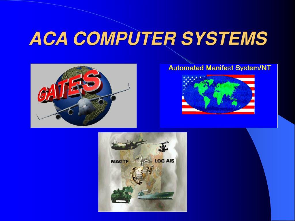ACA COMPUTER SYSTEMS