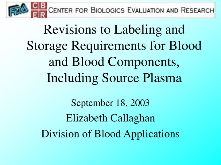 Revisions to Labeling and Storage Requirements for Blood and Blood Components, Including Source Plas...