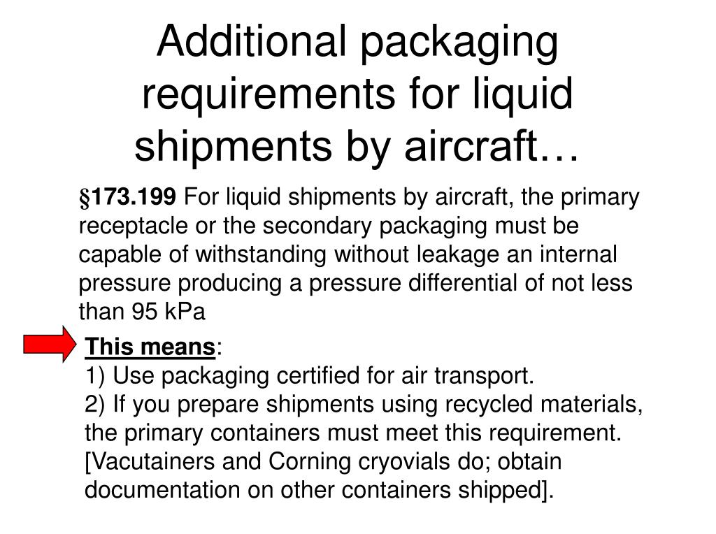 Additional packaging requirements for liquid shipments by aircraft…
