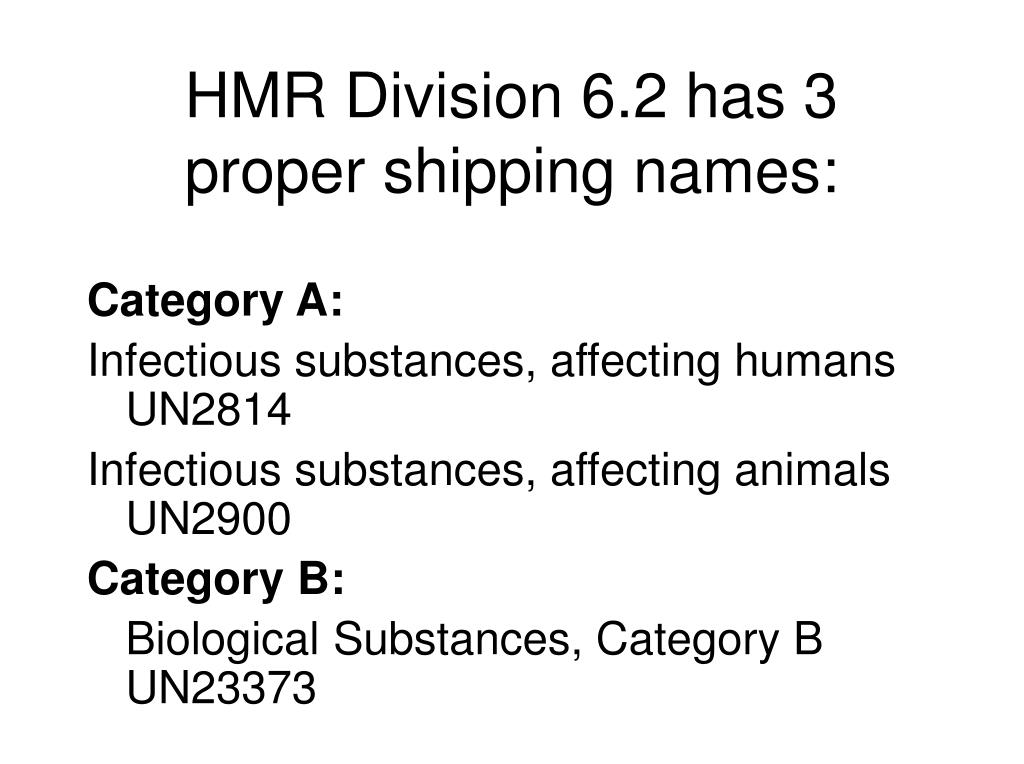 HMR Division 6.2 has 3 proper shipping names: