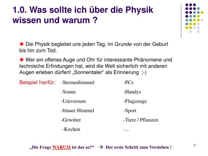 1.0. Was sollte ich über die Physik wissen und warum ?