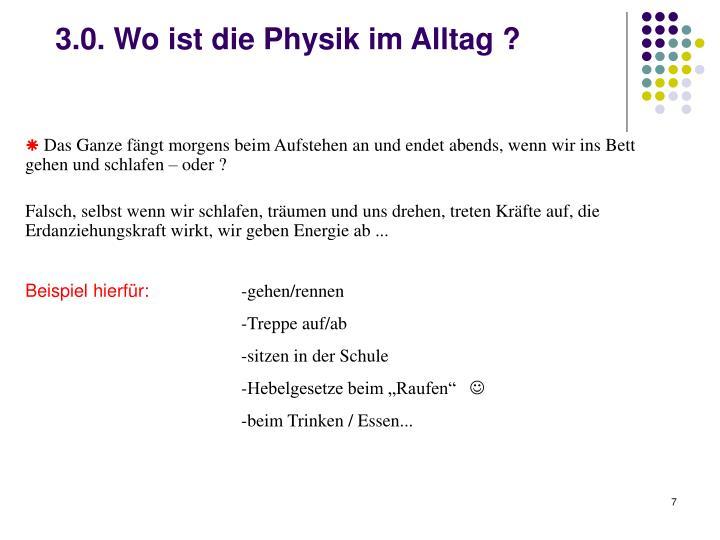 3.0. Wo ist die Physik im Alltag ?