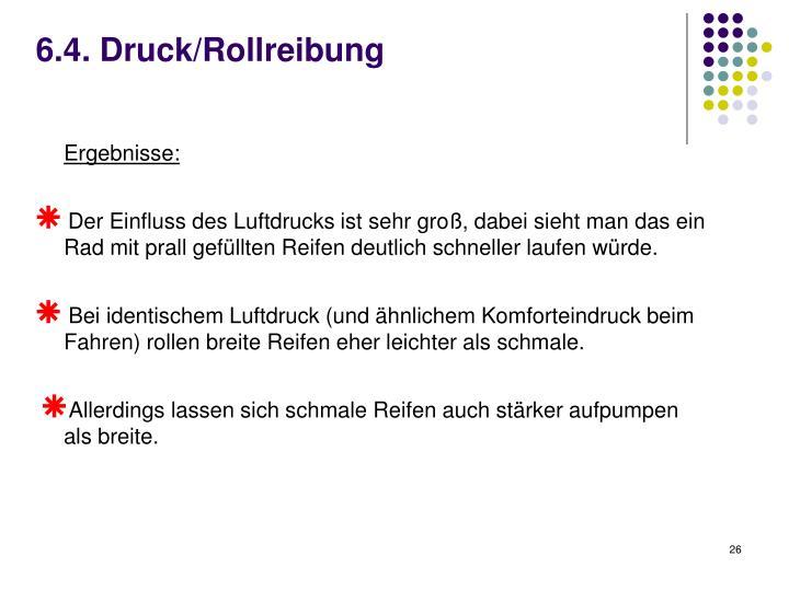 6.4. Druck/Rollreibung