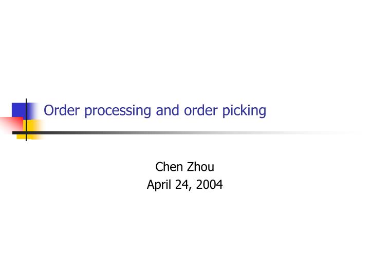 Order processing and order picking