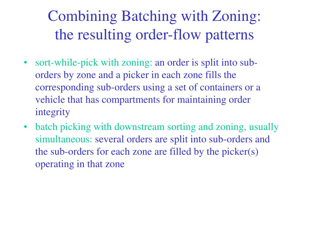 Combining Batching with Zoning: