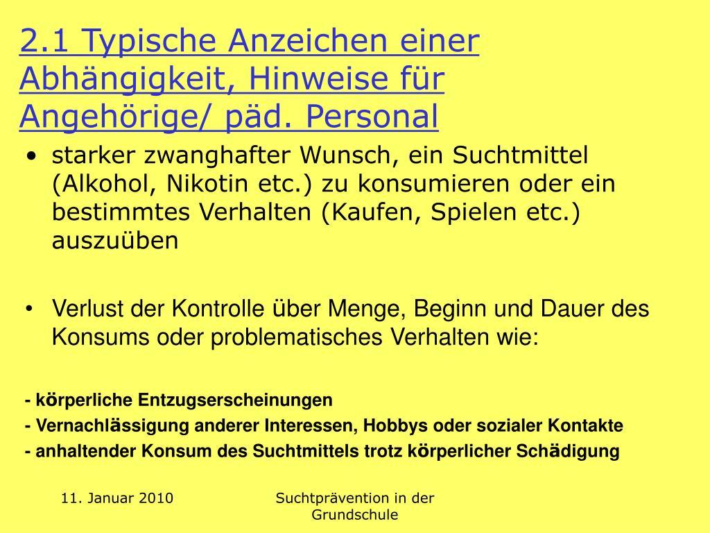 2.1 Typische Anzeichen einer Abhängigkeit, Hinweise für Angehörige/ päd. Personal