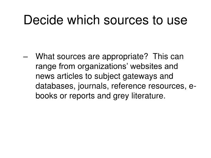 Decide which sources to use