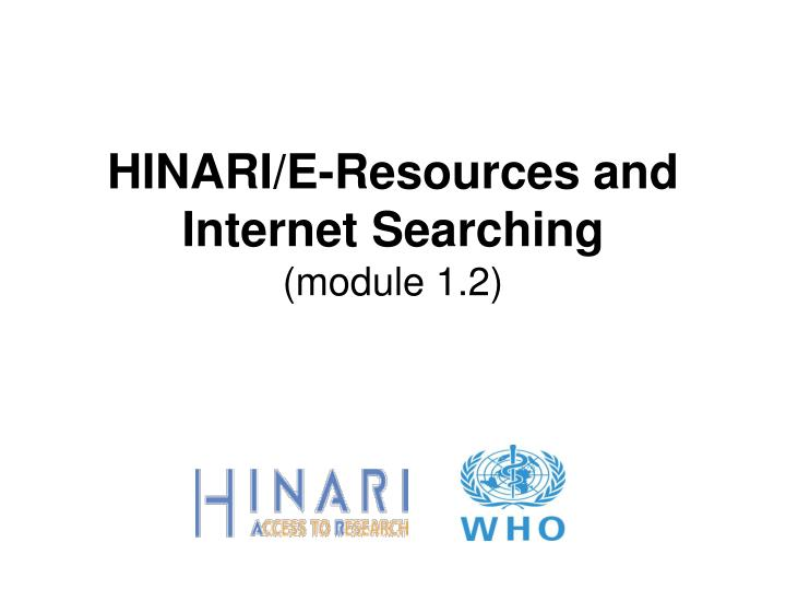 HINARI/E-Resources and Internet Searching