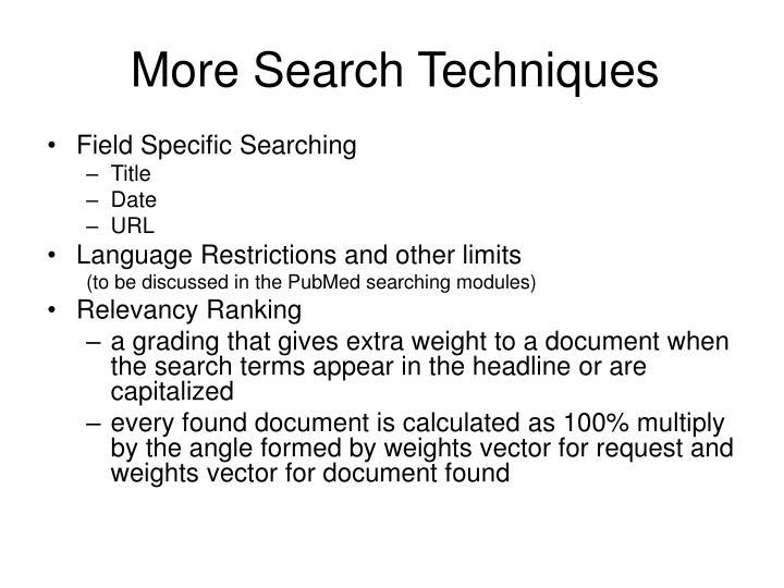 More Search Techniques