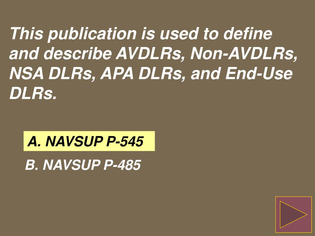 This publication is used to define and describe AVDLRs, Non-AVDLRs, NSA DLRs, APA DLRs, and End-Use DLRs.