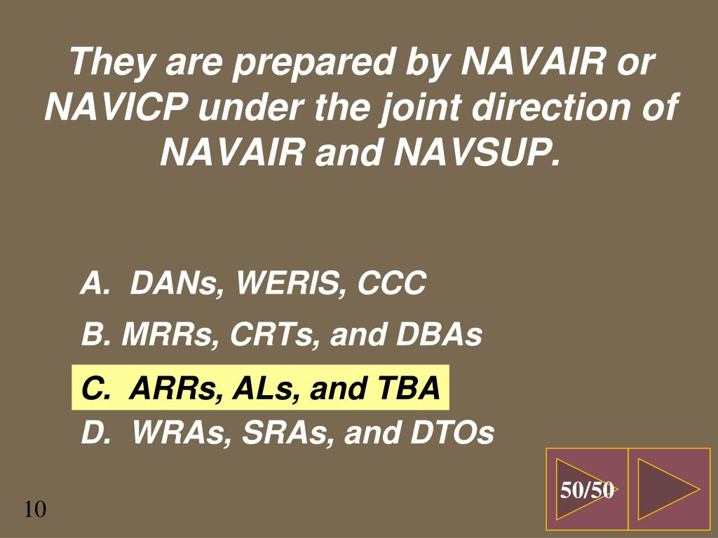 They are prepared by NAVAIR or NAVICP under the joint direction of NAVAIR and NAVSUP.