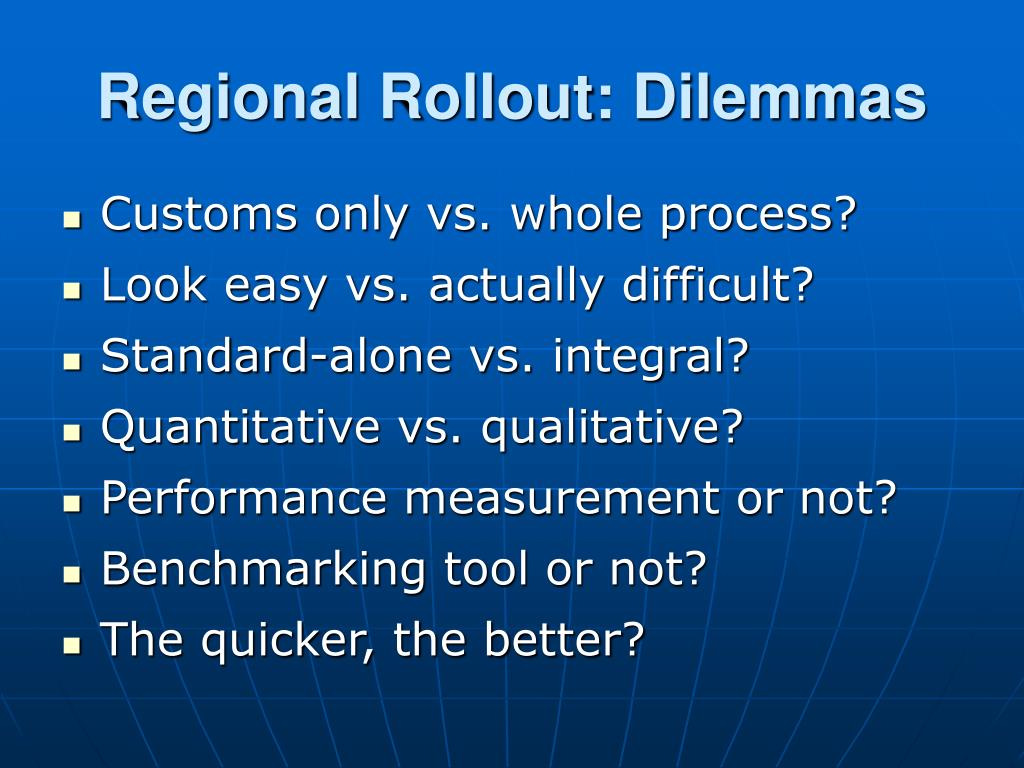 Regional Rollout: Dilemmas