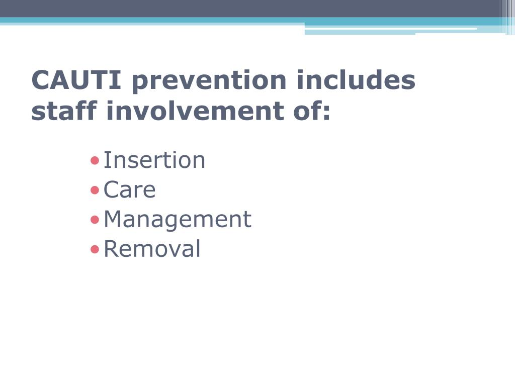 CAUTI prevention includes staff involvement of: