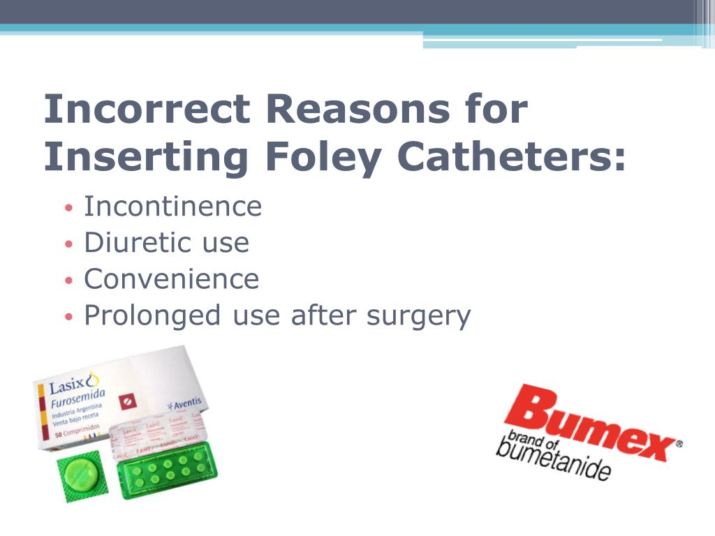 Incorrect Reasons for Inserting Foley Catheters: