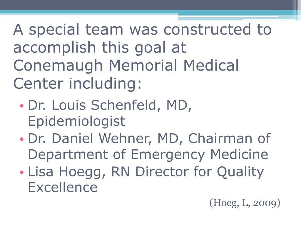 A special team was constructed to accomplish this goal at Conemaugh Memorial Medical Center including: