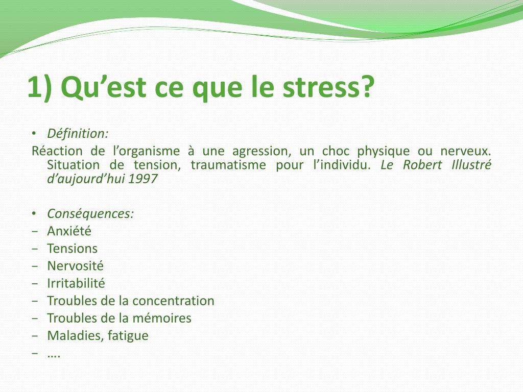 1) Qu'est ce que le stress?