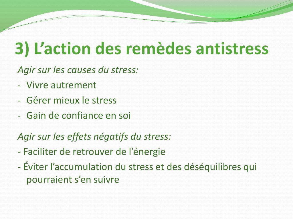 3) L'action des remèdes antistress