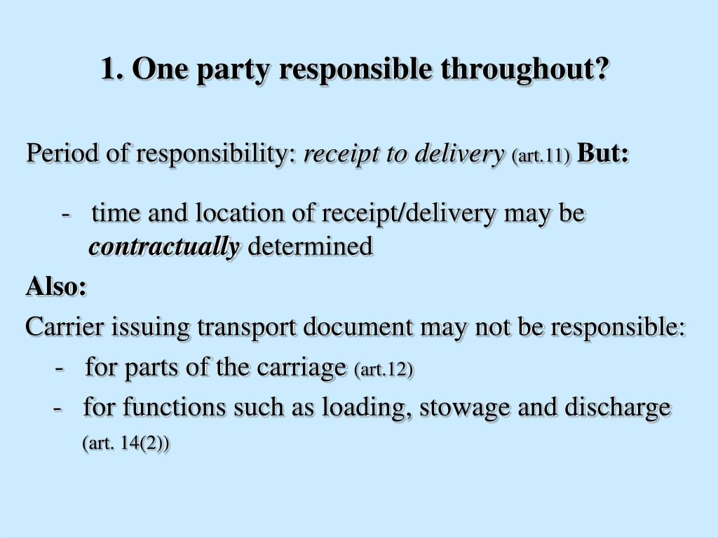 1. One party responsible throughout?