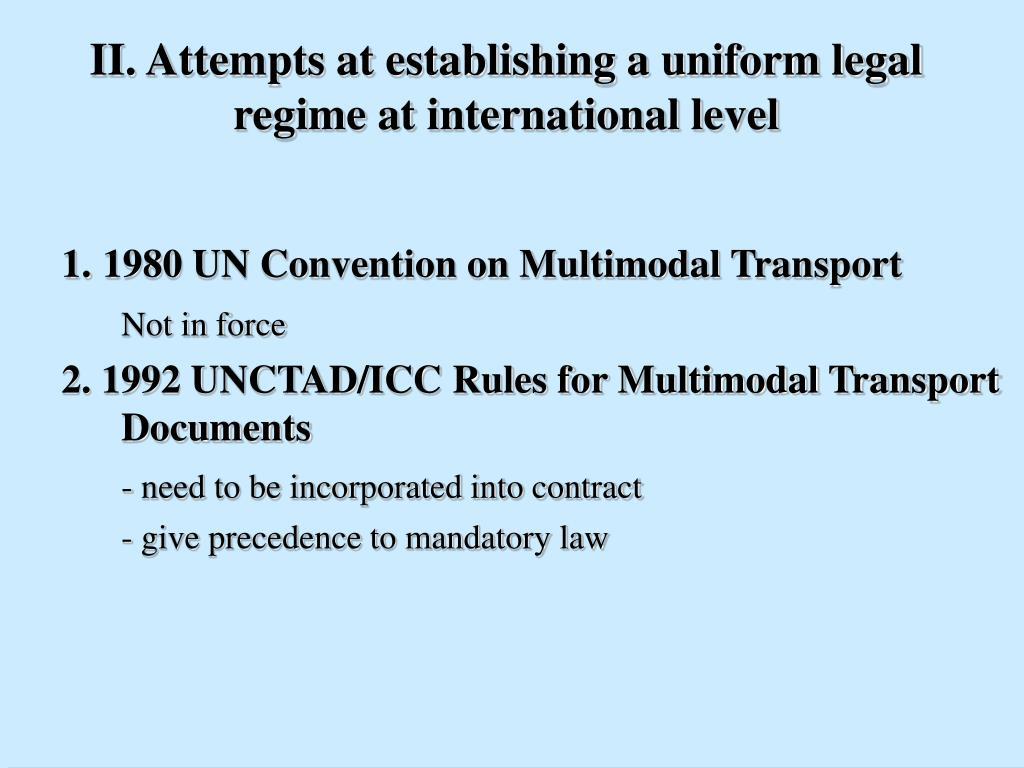 II. Attempts at establishing a uniform legal regime at international level