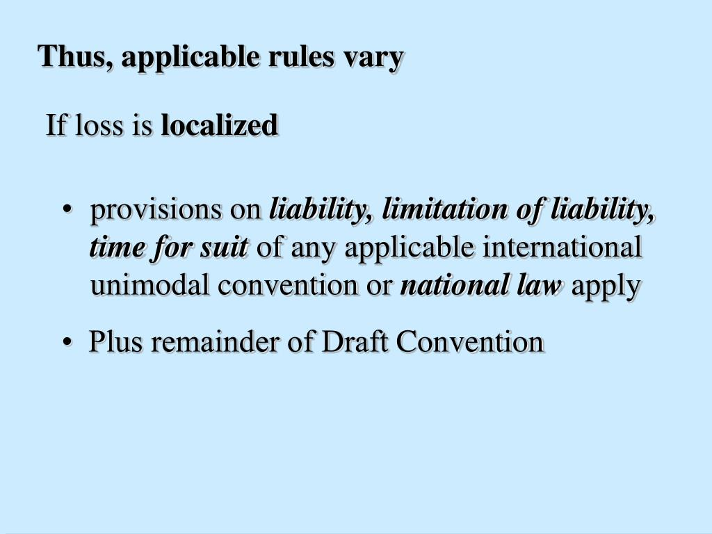 Thus, applicable rules vary