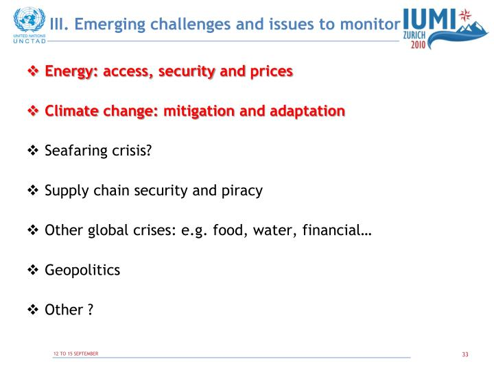 III. Emerging challenges and issues to monitor