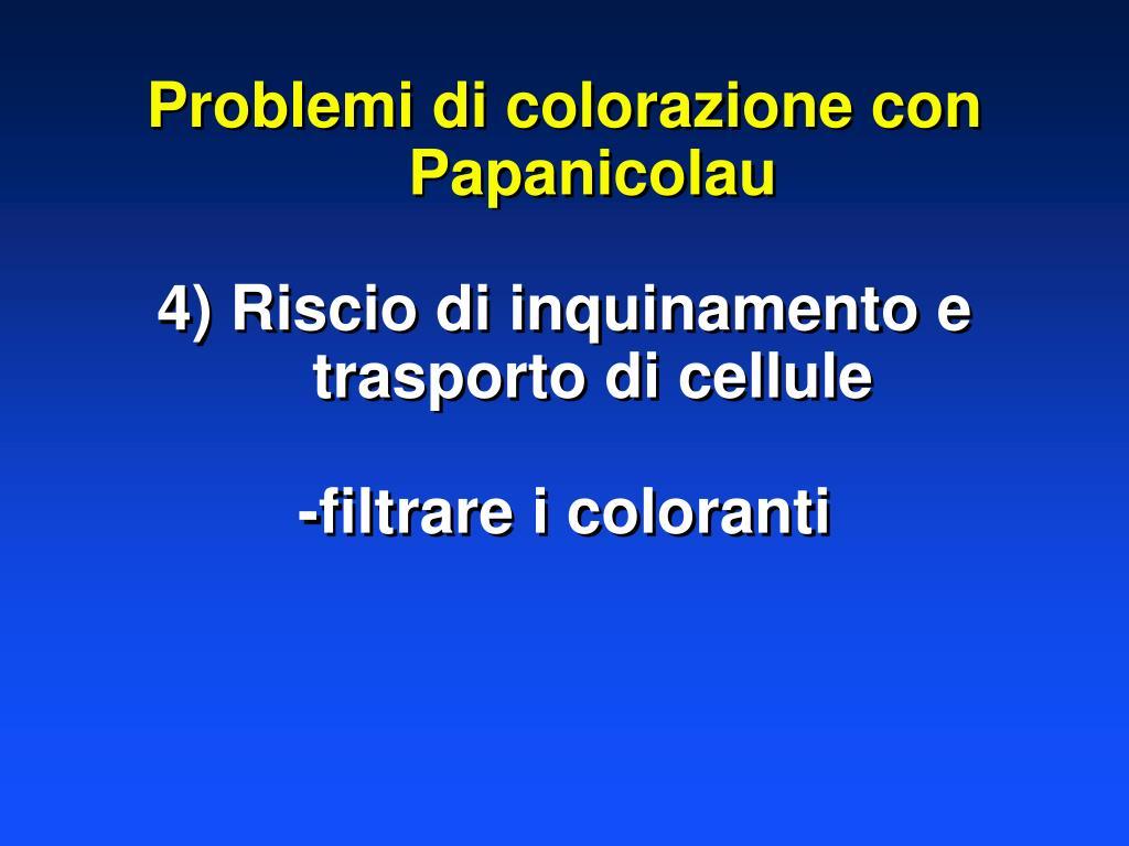 Problemi di colorazione con Papanicolau