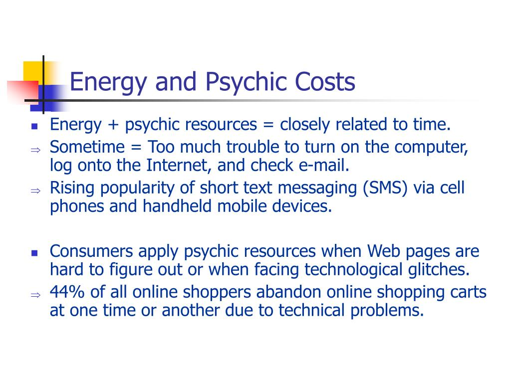 Energy and Psychic Costs