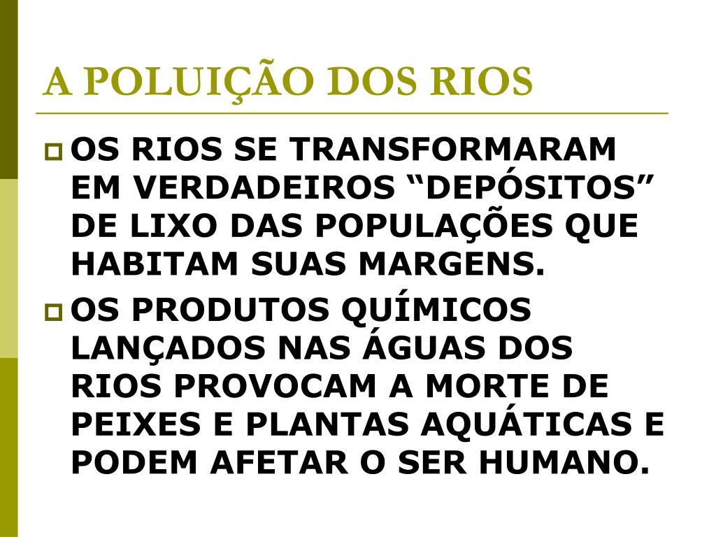 A POLUIÇÃO DOS RIOS