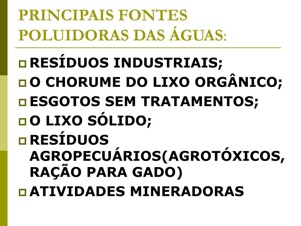 PRINCIPAIS FONTES POLUIDORAS DAS ÁGUAS