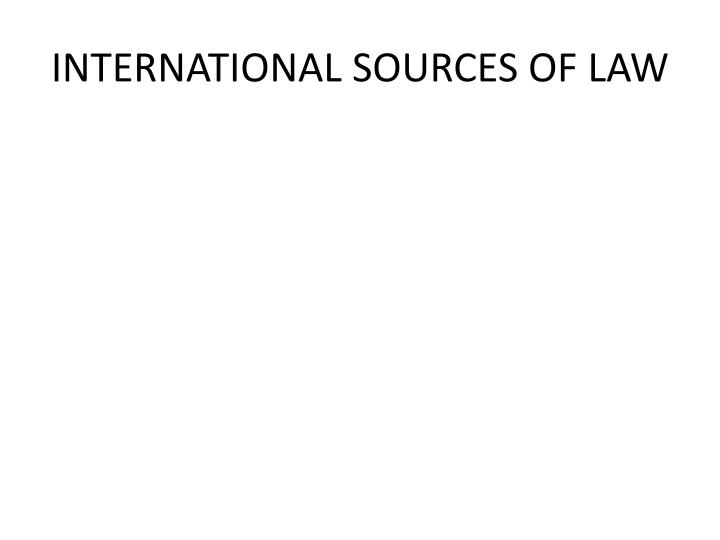 International sources of law
