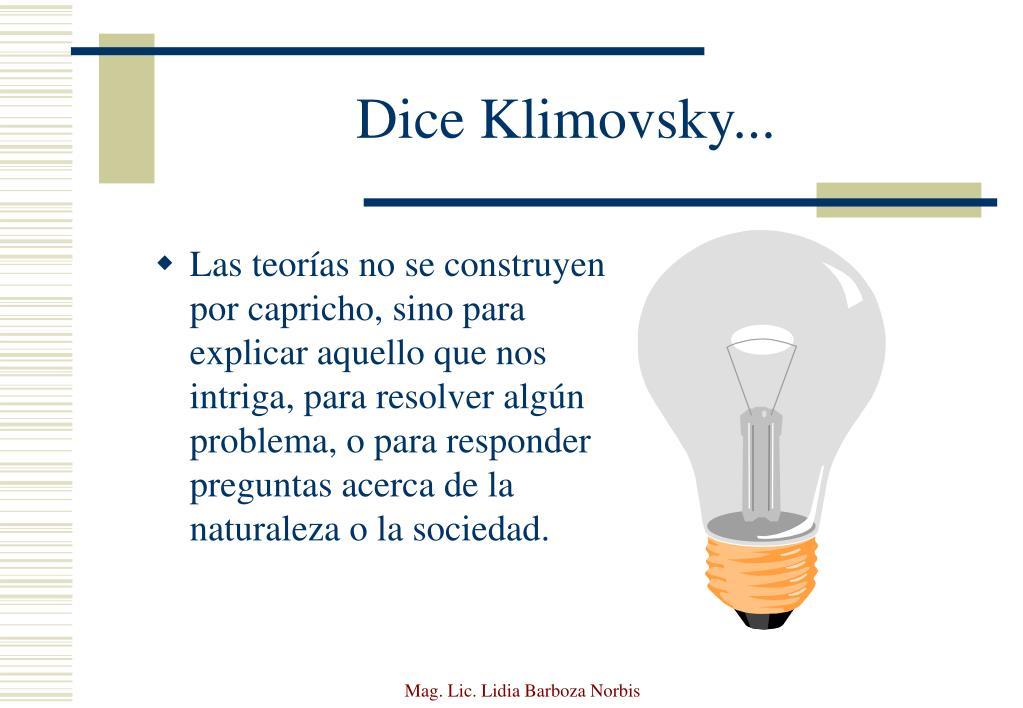Dice Klimovsky...
