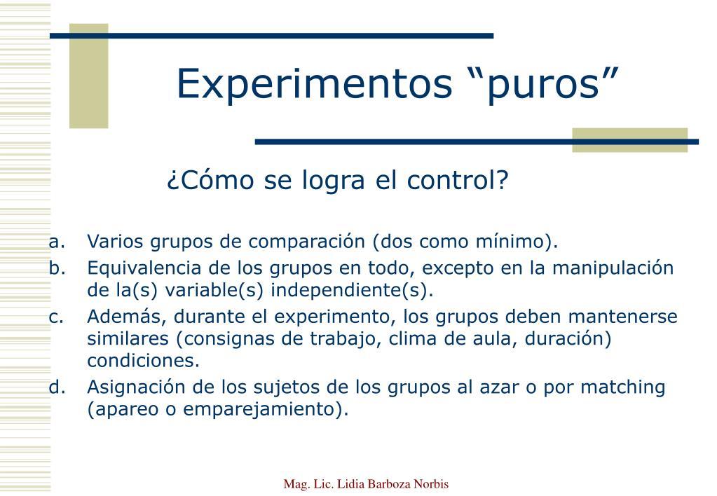 """Experimentos """"puros"""""""