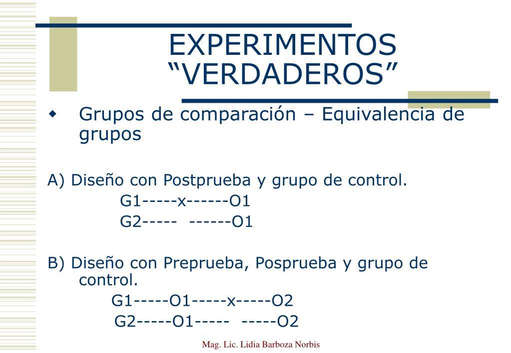 """EXPERIMENTOS """"VERDADEROS"""""""