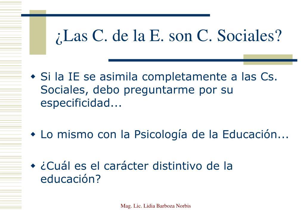 ¿Las C. de la E. son C. Sociales?