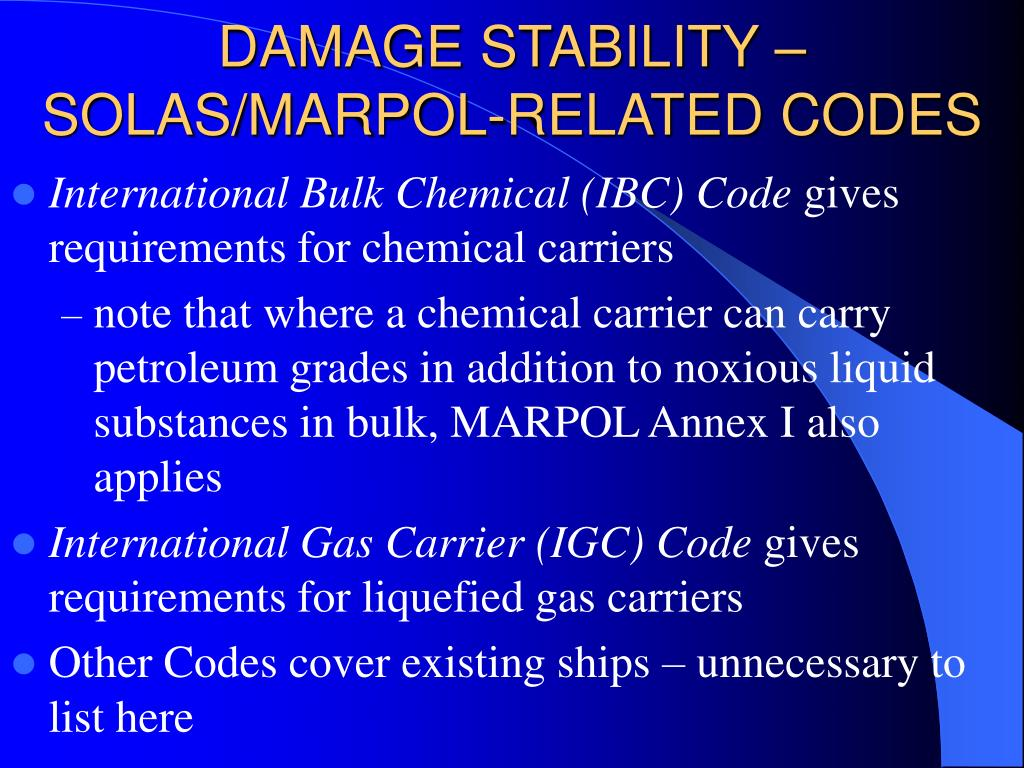 DAMAGE STABILITY – SOLAS/MARPOL-RELATED CODES